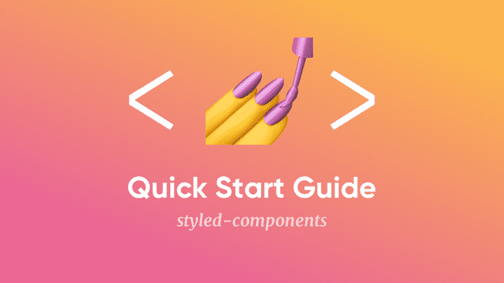 Quick start guide to Styled Components